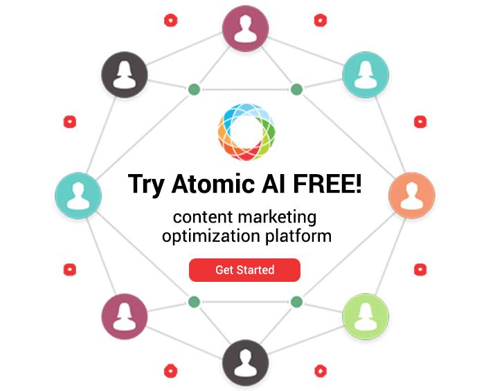 Try Atomic AI Free! A Content Marketing Optimization Platform