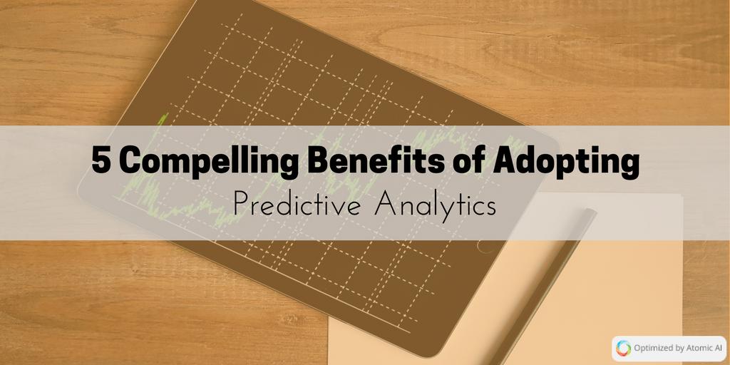 5 Compelling Benefits of Adopting Predictive Analytics (1)