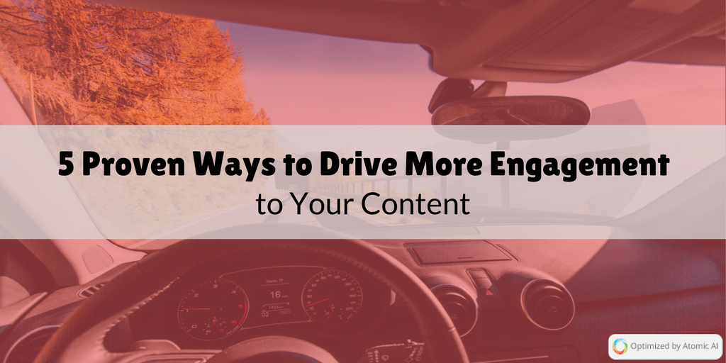 5 Proven Ways to Drive More Engagement to Your Content.png