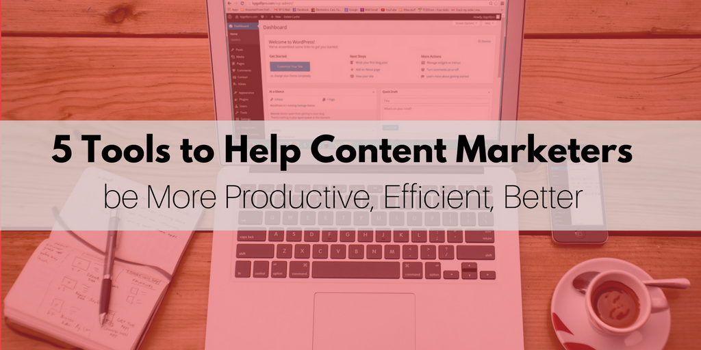 5 Tools Help Content Marketers.png