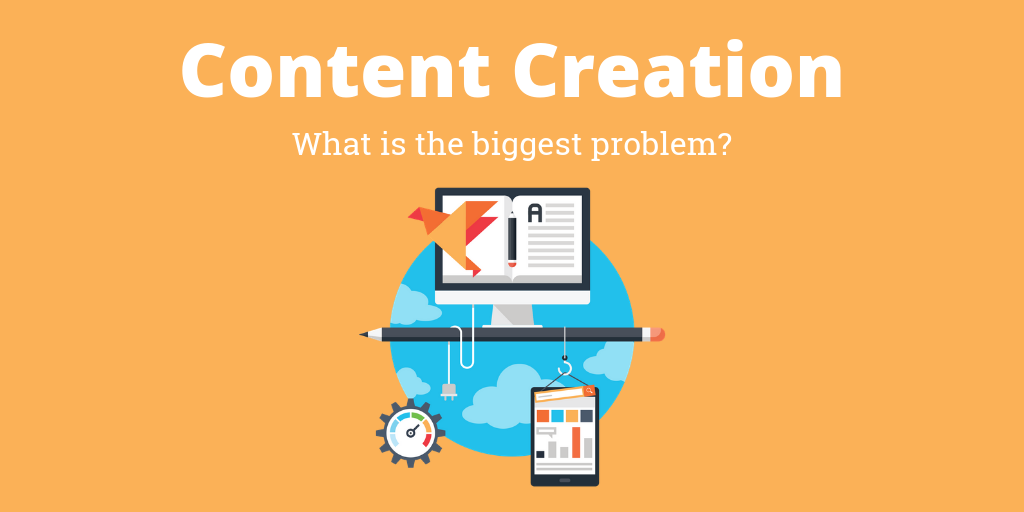 6 Problems With Content Creation and How To Overcome It