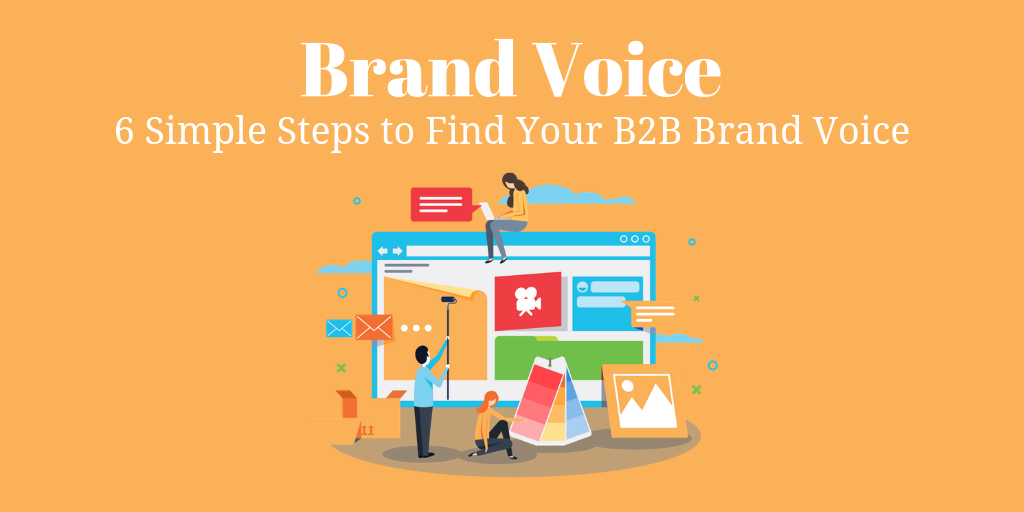 6 Simple Steps to Find Your B2B Brand Voice