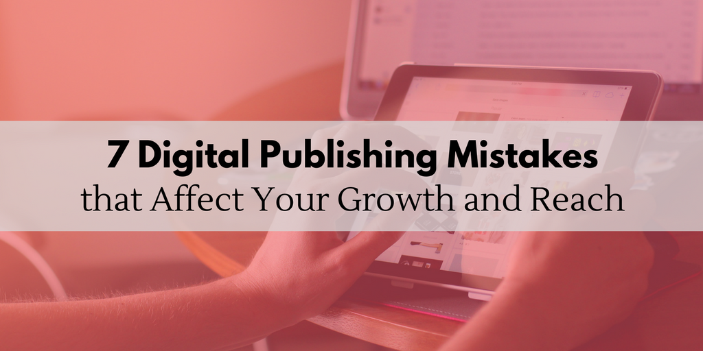 7 Digital Publishing Mistakes.png