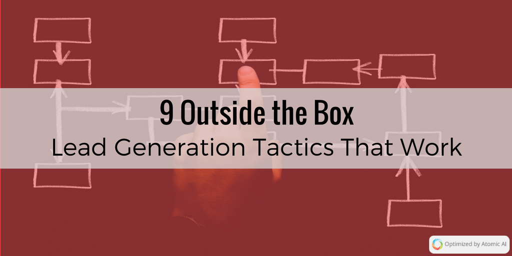 9 Outside the Box Lead Generation Tactics That Work
