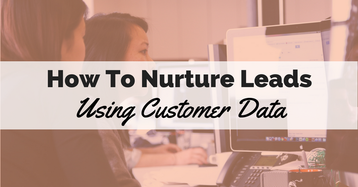 ArBlog_How-to-Nurture-Leads-Using-Customer-Data_mar2_17.png