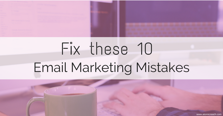 ArBlog_fixthese10emailmarketingmistakes_July31_17.png