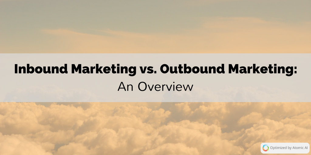 Comparison of Inbound Marketing vs. Outbound Marketing- An Overview (1).png