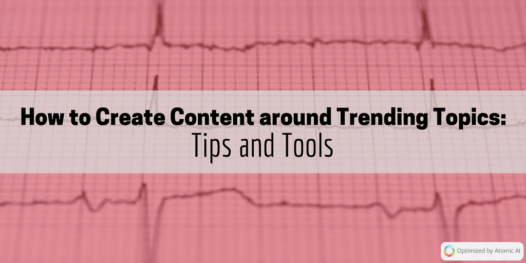 Create Content for Trending Topics.png