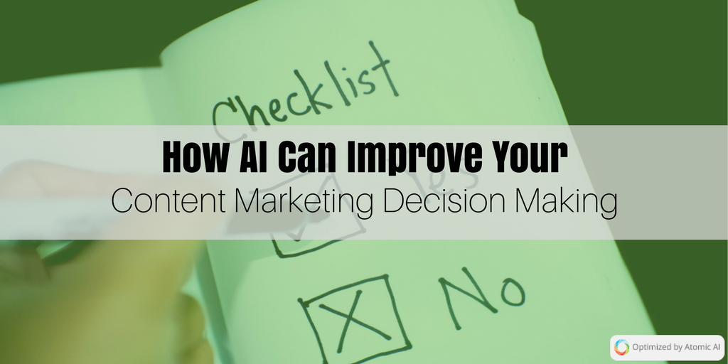 How AI Can Improve Your Content Marketing Decision Making