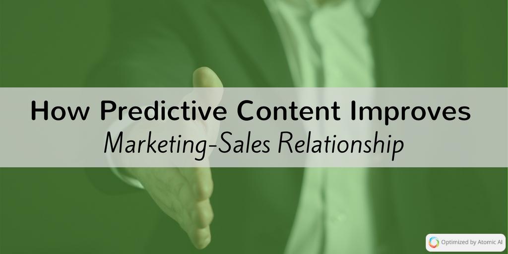 How Predictive Content Improves Marketing-Sales Relationship
