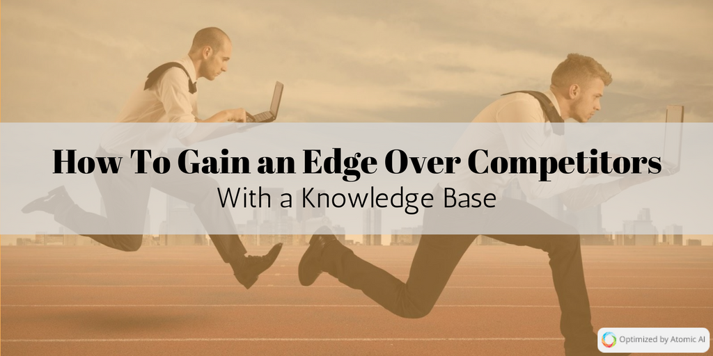 How To Gain an Edge Over Competitors With a Knowledge Base.png