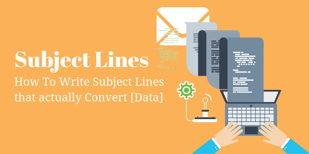 How To Write Subject Lines that Convert [Data]