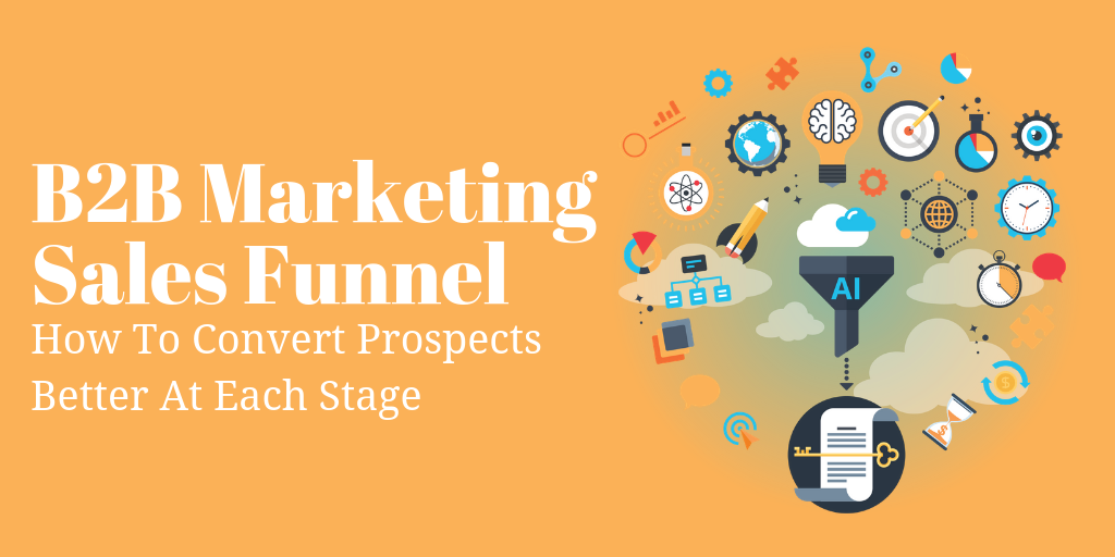 How to Use Content Marketing To Convert Prospects at Each Stage of Your Sales Funnel