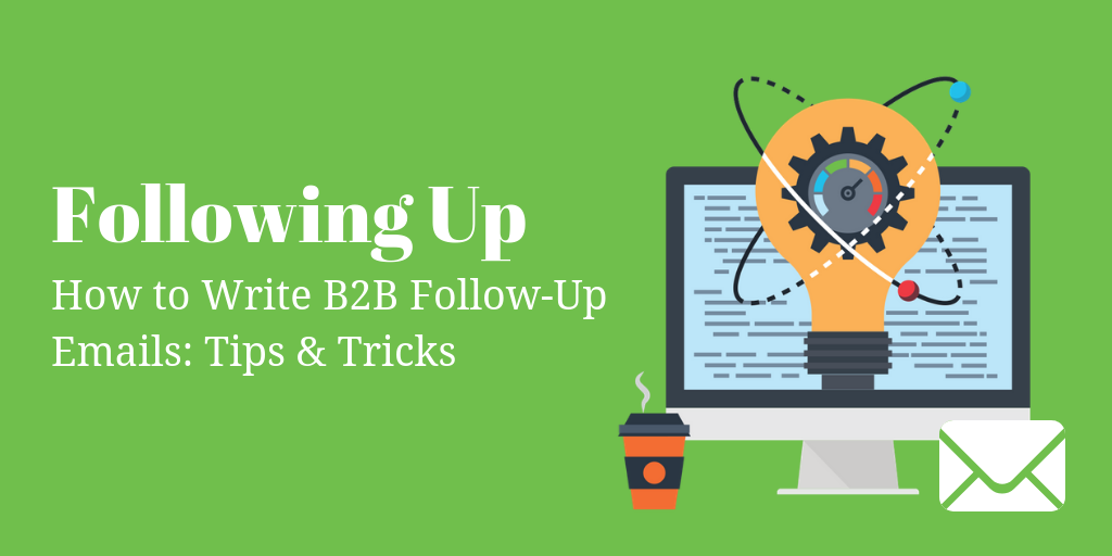 How to Write B2B Follow-Up Emails_ Tips & Tricks