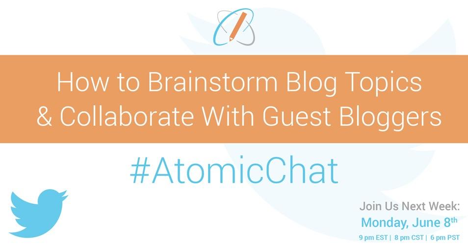 AR-Blog_BrainstormBlogTopicsCollaborateGuestBloggersAtomicChat_June4_v01.jpg