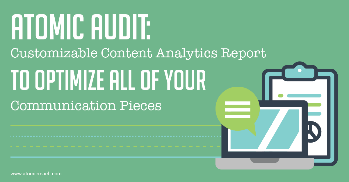 ARBlog_AtomicAudit-CustomizableContentAnalyticsReporttoOptimizeAllofYourCommunicationPieces_Jul13_16-01.png