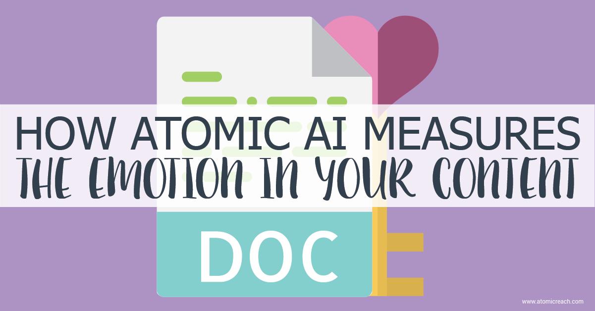 ARBlog_How-Atomic-AI-MeasuresTheEmotionInYourContent_Dec3_17.png