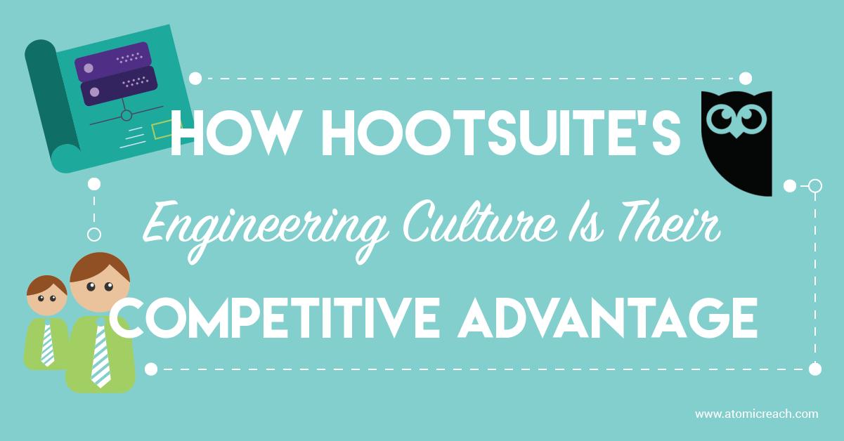 ARBlog_HowHootsuitesEngineeringCulturIsTheirCompetitiveAdvantage_Aug16_16-01-01.png