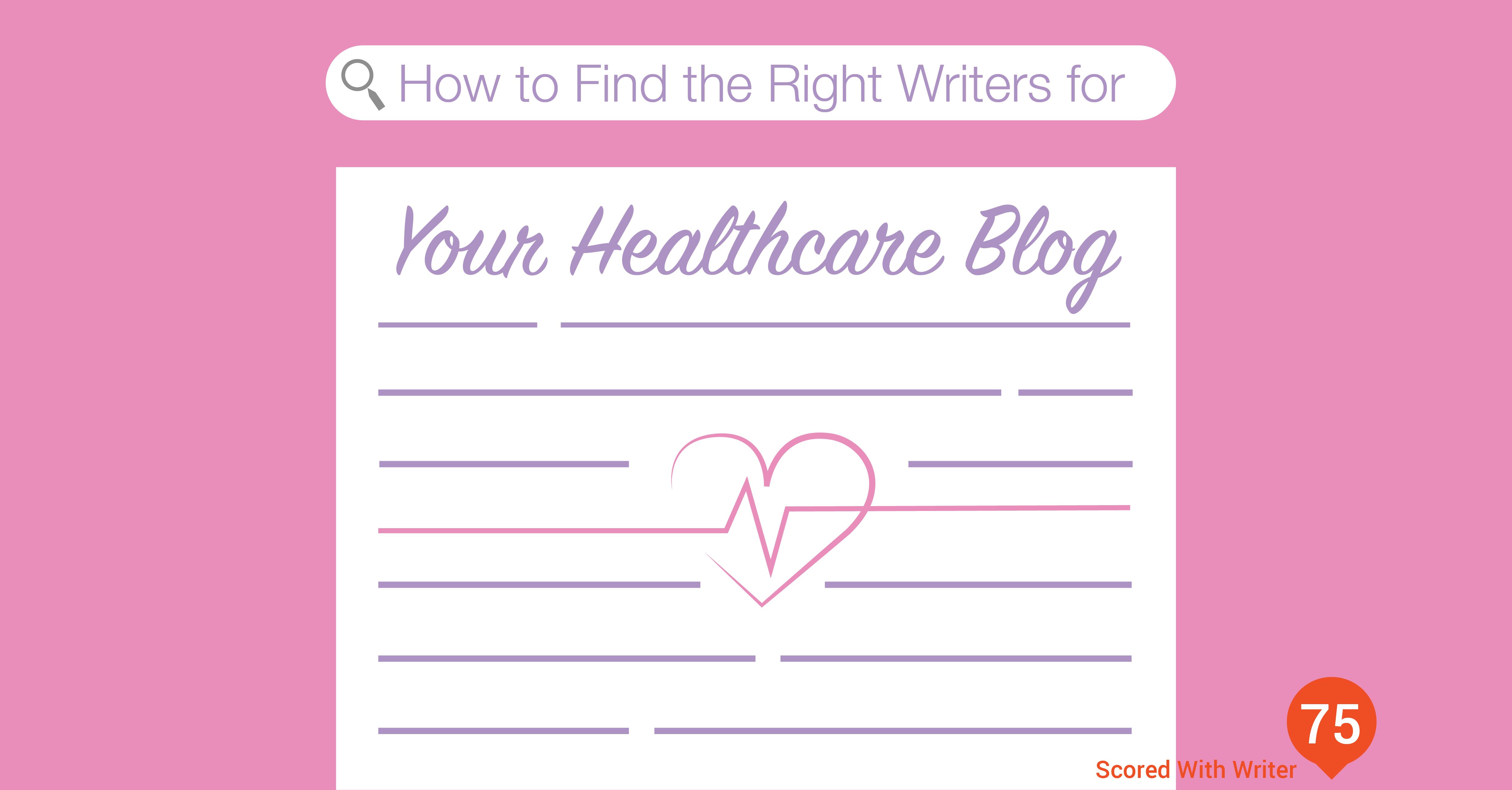ARBlog_HowtoFindtheRightWritersforYourHealthcareBlog_Mar17_16-04.png