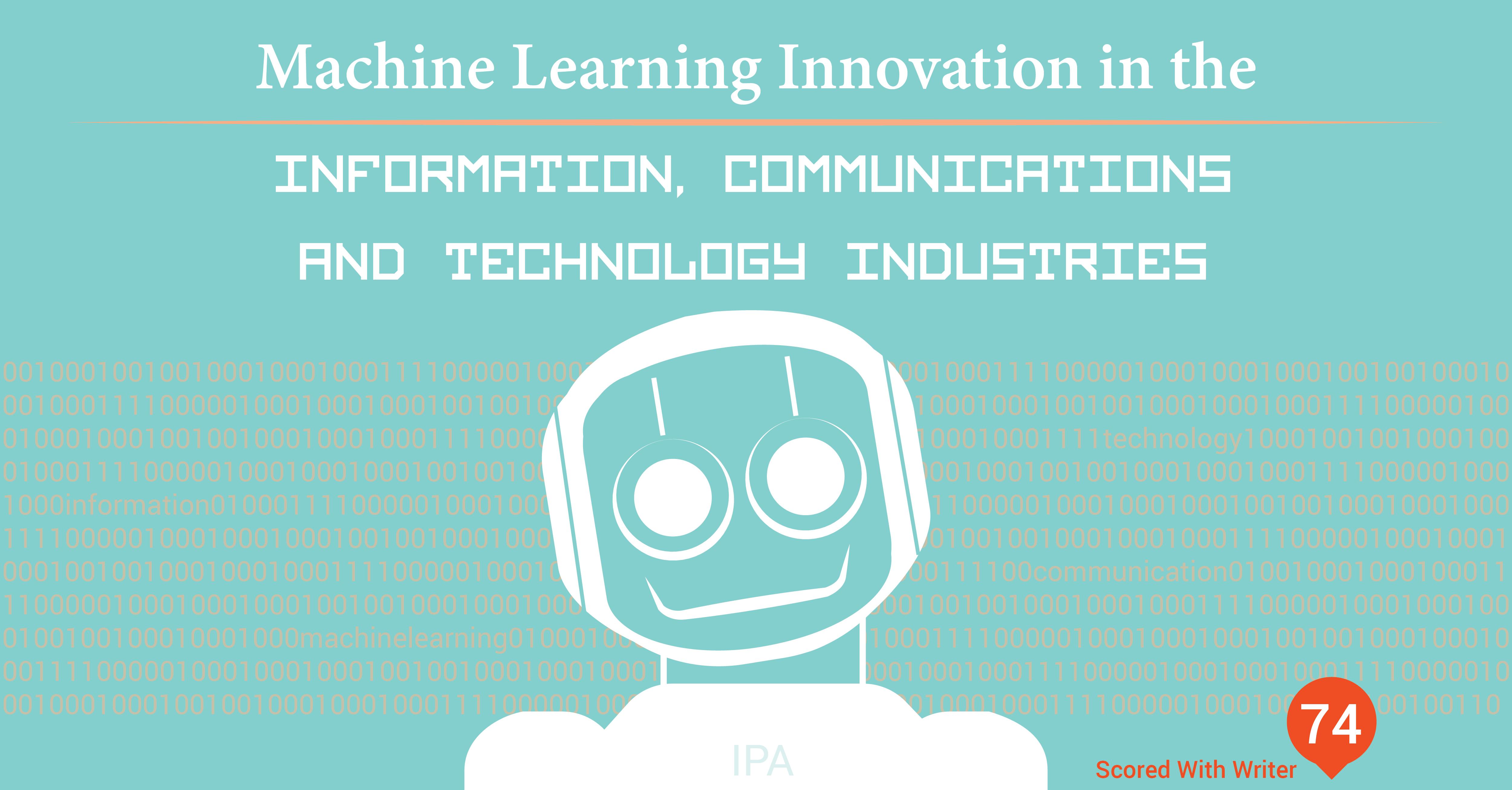 ARBlog_MachineLearningInnovationintheInformationCommunicationsTechnologyIndustries_Mar_18-01.png