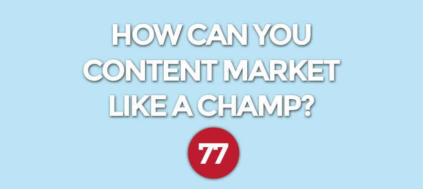 ContentMarketLikeAChamp-NP.png