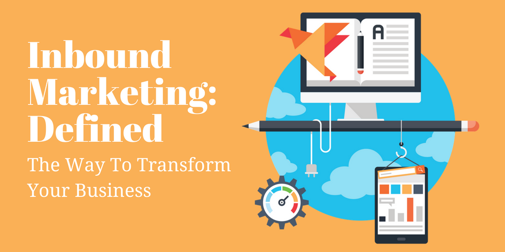 Inbound Marketing Definition_ The Way To Transform Your Business