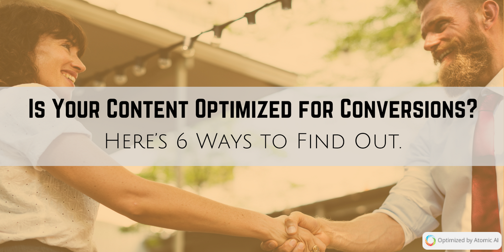 Is Your Content Optimized for Conversions_ Here's 6 Ways to Find Out.