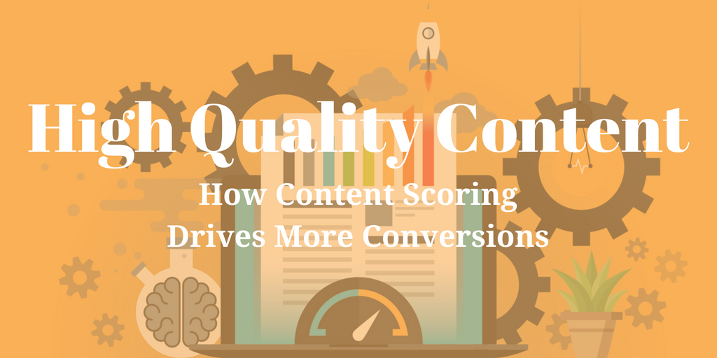 The Benefits of High-Quality Content_ How Content Scoring Drives More Conversions