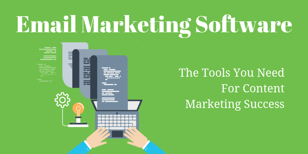 The Email Marketing Software You Need For Success