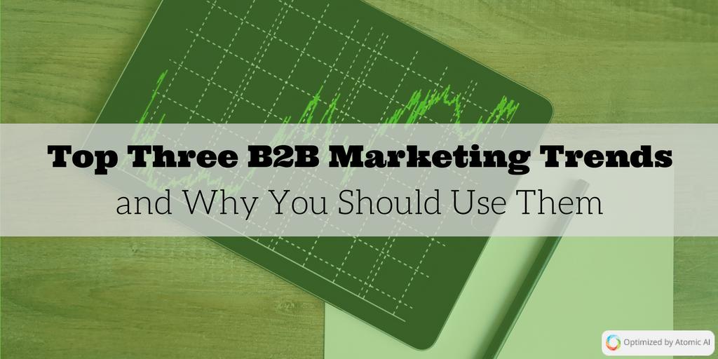 Top Three B2B Marketing Trends.png