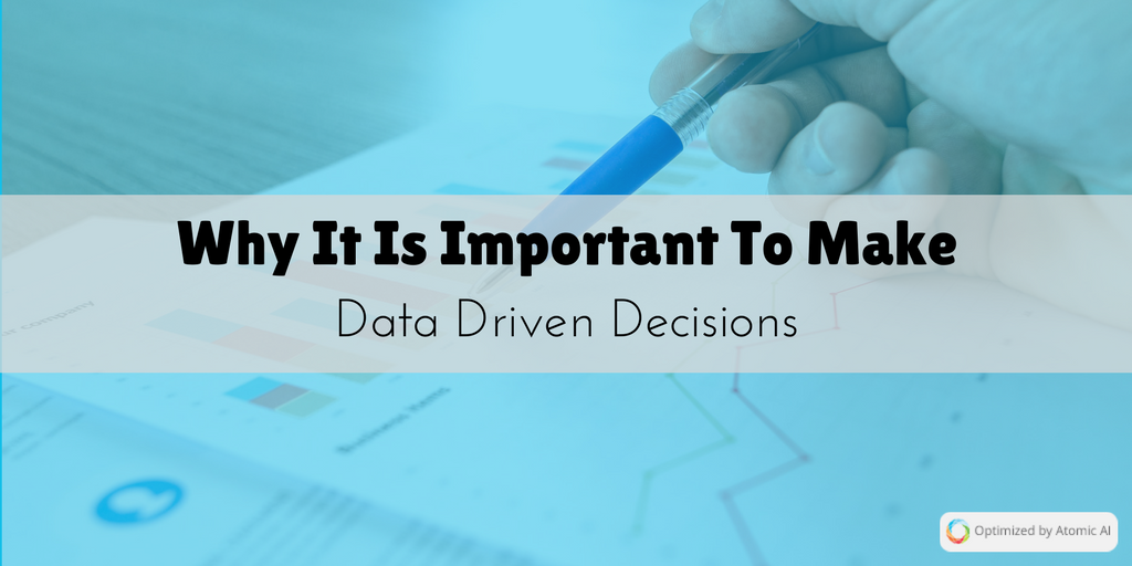 Why It Is Important To Make Data Driven Decisions.png