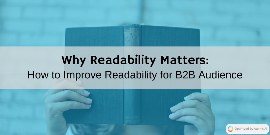 Why Readability Matters: How to Improve Readability for B2B Audience
