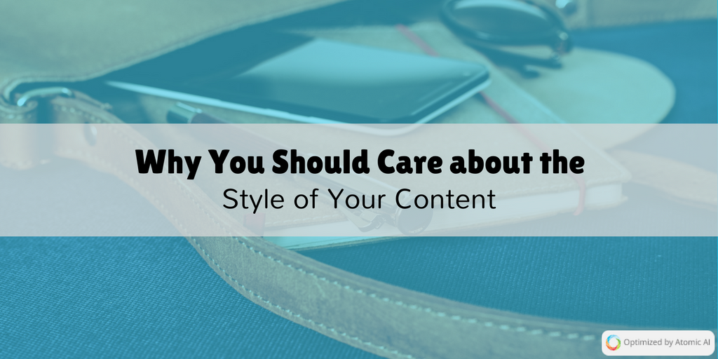 Why You Should Care about the Style of Your Content (1)